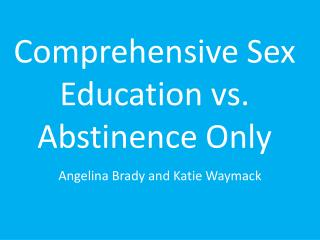 Comprehensive Sex Education vs. Abstinence Only