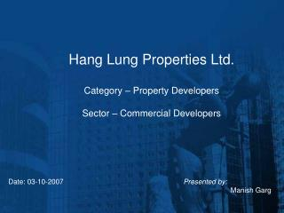 Hang Lung Properties Ltd. Category – Property Developers Sector – Commercial Developers
