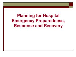Planning for Hospital Emergency Preparedness, Response and Recovery