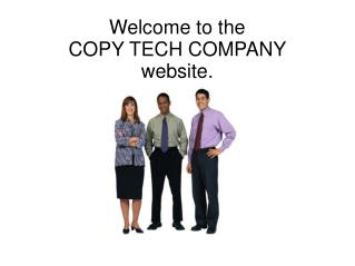 Welcome to the COPY TECH COMPANY  website.