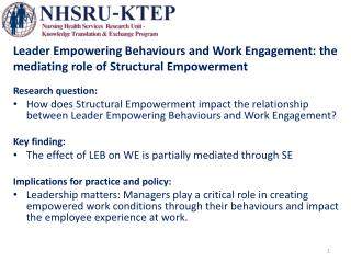 Leader Empowering Behaviours and Work Engagement: the mediating  r ole of Structural Empowerment