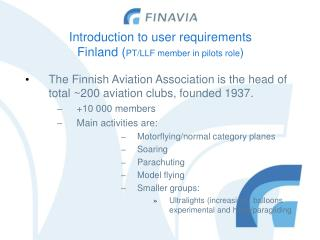 Introduction to user requirements Finland ( PT/LLF member in pilots role )