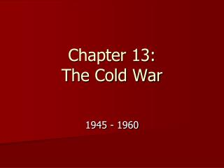 Chapter 13: The Cold War