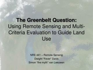The Greenbelt Question: Using Remote Sensing and Multi-Criteria Evaluation to Guide Land Use