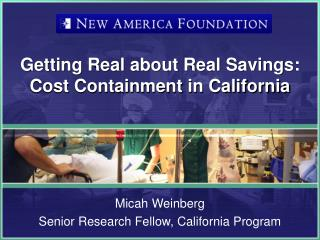 Getting Real about Real Savings: Cost Containment in California