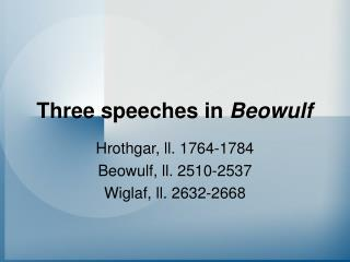 Three speeches in  Beowulf