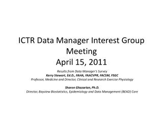 ICTR Data Manager Interest Group Meeting April 15, 2011