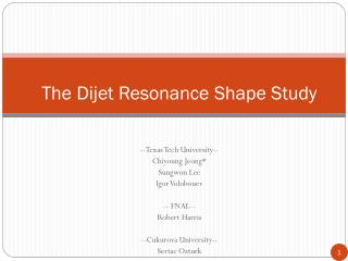 The Dijet Resonance Shape Study
