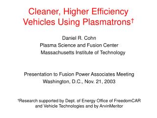 Cleaner, Higher Efficiency Vehicles Using Plasmatrons †
