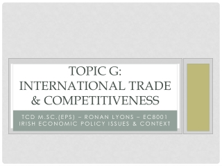 TOPIC G: International Trade & Competitiveness