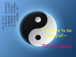 A culture to be proud of— Tai Chi Quan