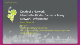 Death of a Network: Identify the Hidden Causes of Lousy Network Performance