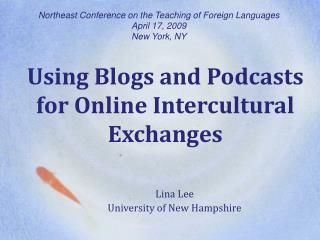 Using Blogs and Podcasts for Online Intercultural Exchanges