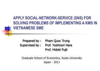 APPLY SOCIAL-NETWORK-SERVICE (SNS) FOR SOLVING PROBLEMS OF IMPLEMENTING A KMS IN VIETNAMESE SME