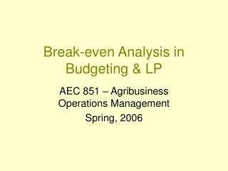 Break-even Analysis in Budgeting & LP