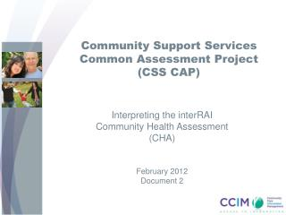 Community Support Services  Common Assessment Project  (CSS CAP)