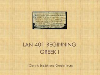 LAN 401 Beginning Greek I
