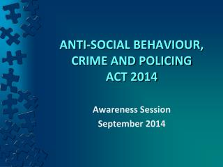 ANTI-SOCIAL BEHAVIOUR, CRIME AND POLICING ACT 2014