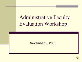 Administrative Faculty  Evaluation Workshop