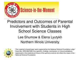 Predictors and Outcomes of Parental Involvement with Students in High School Science Classes