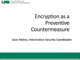 Encryption as a Preventive Countermeasure