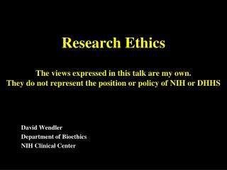 David Wendler Department of Bioethics NIH Clinical Center