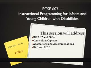 ECSE 602— Instructional Programming for Infants and Young Children with Disabilities