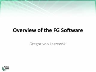 Overview of the FG Software
