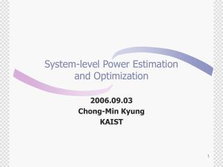 System-level Power Estimation and Optimization
