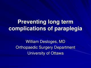 Preventing long term complications of paraplegia