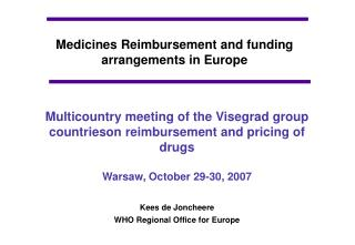 Medicines Reimbursement and funding arrangements in Europe