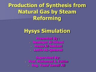 Production of Synthesis from Natural Gas by Steam Reforming Hysys Simulation