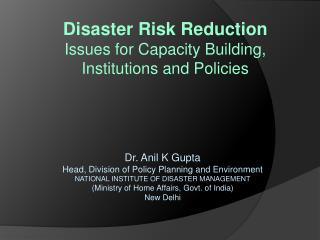 Disaster Risk Reduction Issues for Capacity  Building, Institutions and  Policies