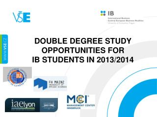 Double Degree Study  opportunities for  IB  students  in  2013/2014