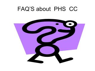 FAQ'S about  PHS  CC