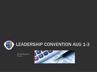 Leadership Convention Aug 1-3