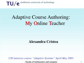 Adaptive Course Authoring: 	 M y  O nline  T eacher