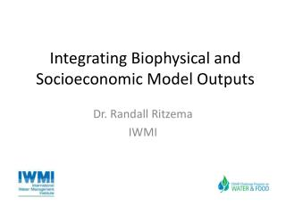 Integrating Biophysical and Socioeconomic Model Outputs