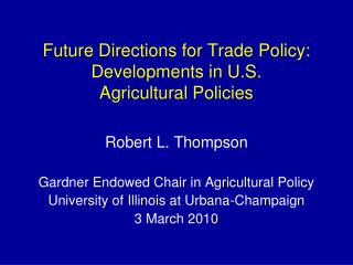 Future Directions for Trade Policy: Developments in U.S. Agricultural Policies
