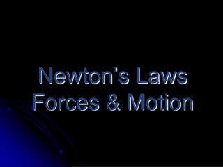 Newton's Laws  Forces & Motion