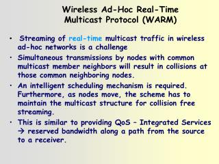 Wireless Ad-Hoc Real-Time Multicast Protocol (WARM)