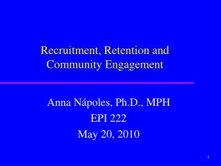 Recruitment, Retention and Community Engagement