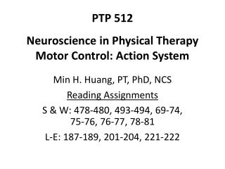 PTP 512 Neuroscience in Physical Therapy Motor Control: Action System