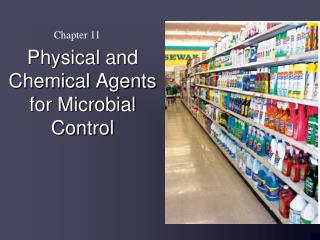 Physical and Chemical Agents for Microbial Control