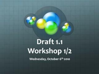 Draft 1.1 Workshop 1/2