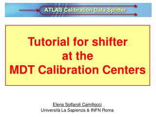 Tutorial for shifter  at the  MDT Calibration Centers