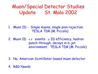 Muon/Special Detector Studies Update      St. Malo 2002
