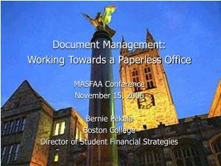 Document Management: Working Towards a Paperless Office MASFAA Conference November 15, 2006