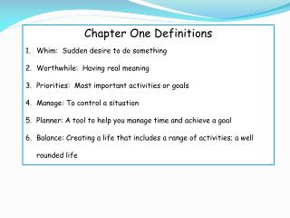Chapter One Definitions Whim:  Sudden desire to do something Worthwhile:  Having real meaning