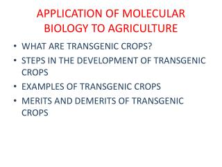 APPLICATION OF MOLECULAR BIOLOGY TO AGRICULTURE